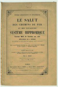 Brochure de Dorso<br /> dans laquelle il présente<br /> son invention : G. Dorso,<br /> Le salut des chemins de<br /> fer et des voyageurs,<br /> Système hipprômique,<br /> Nouveau mode de<br /> traction sur rails<br /> applicable au 4e réseau,<br /> en utilisant les bas-côtés<br /> des grandes routes<br /> ordinaires, etc., Paris,<br /> Dentu, 1865. © DR
